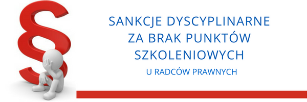 Obowiązek doskonalenia zawodowego radców prawnych a sankcje dyscyplinarne
